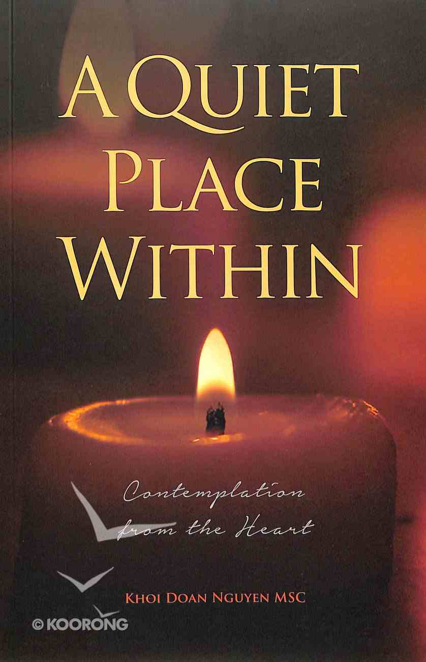 A Quiet Place Within: Contemplation From the Heart Paperback