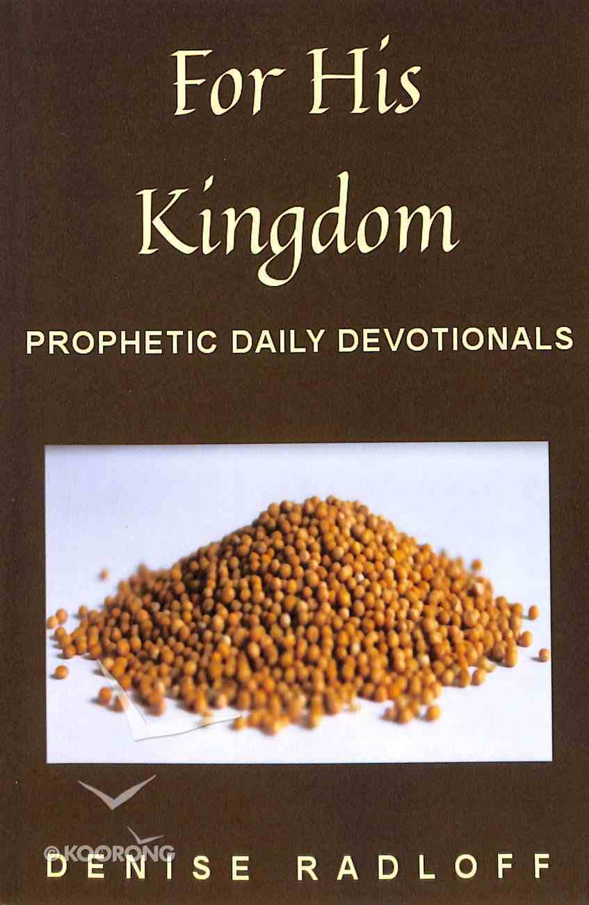 For His Kingdom: Prophetic Daily Devotionals Paperback