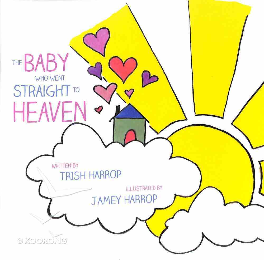 The Baby Who Went Straight to Heaven Paperback