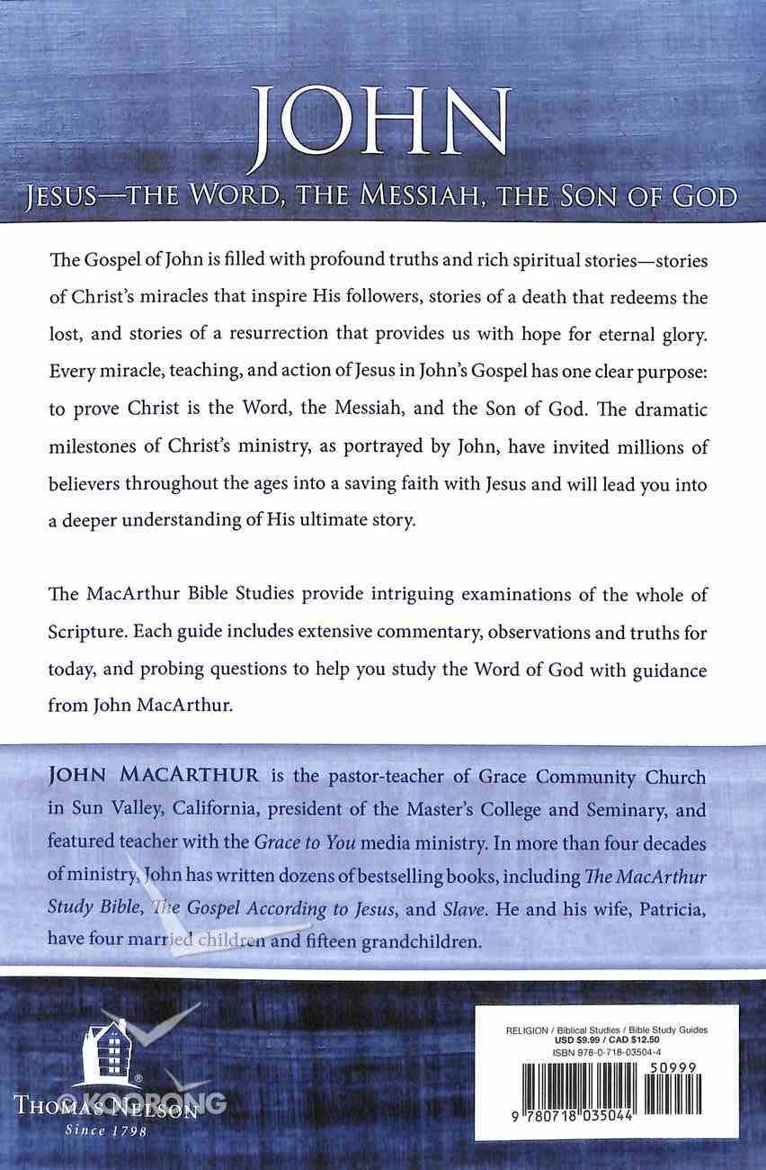 John: Jesus - the Word, the Messiah, the Son of God (Macarthur Bible Study Series) Paperback
