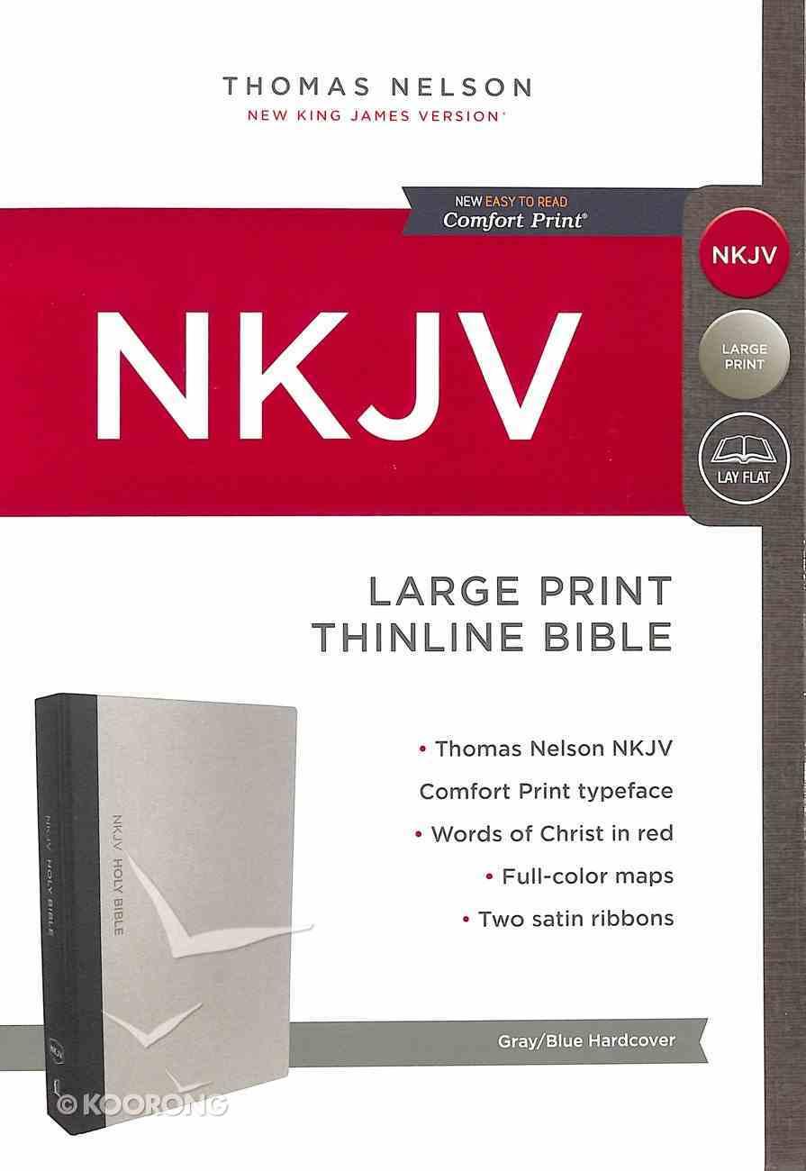 NKJV Thinline Bible Large Print Gray/Blue (Red Letter Edition) Hardback