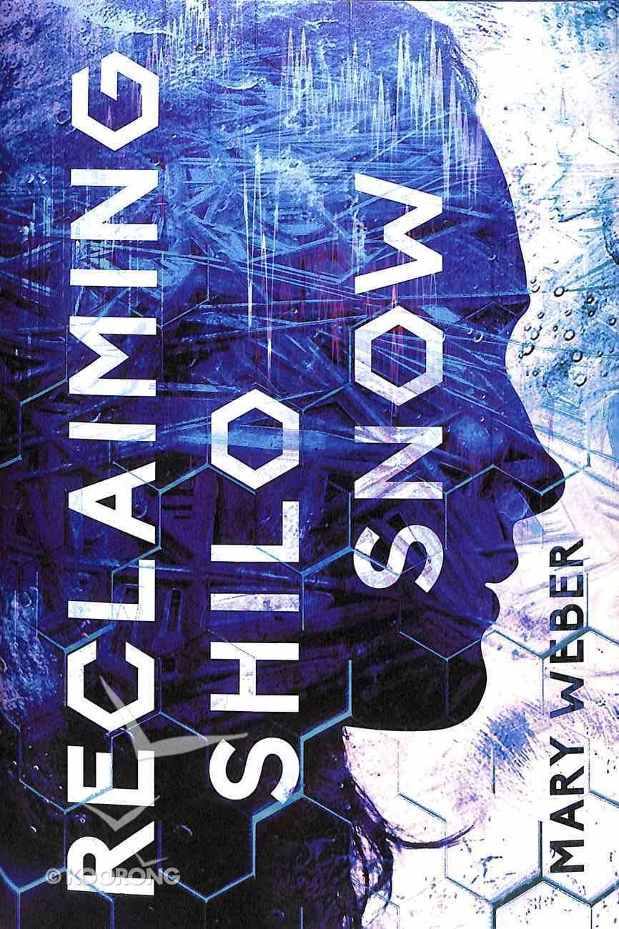 Reclaiming Shilo Snow: The Pulse-Pounding Sequel to the Evaporation of Sofi Snow (#02 in Sofi Snow Series) Hardback