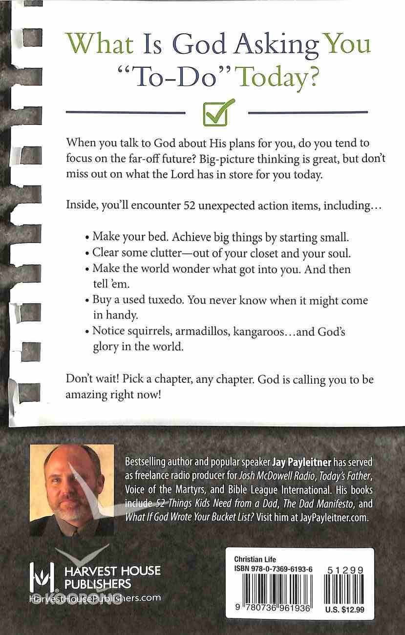 What If God Wrote Your To-Do List?: 52 Ways to Make the Most of Every Day Paperback