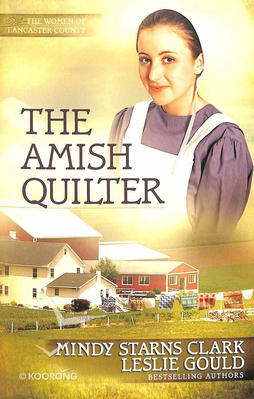 The Amish Quilter (The Women Of Lancaster County Series) Paperback