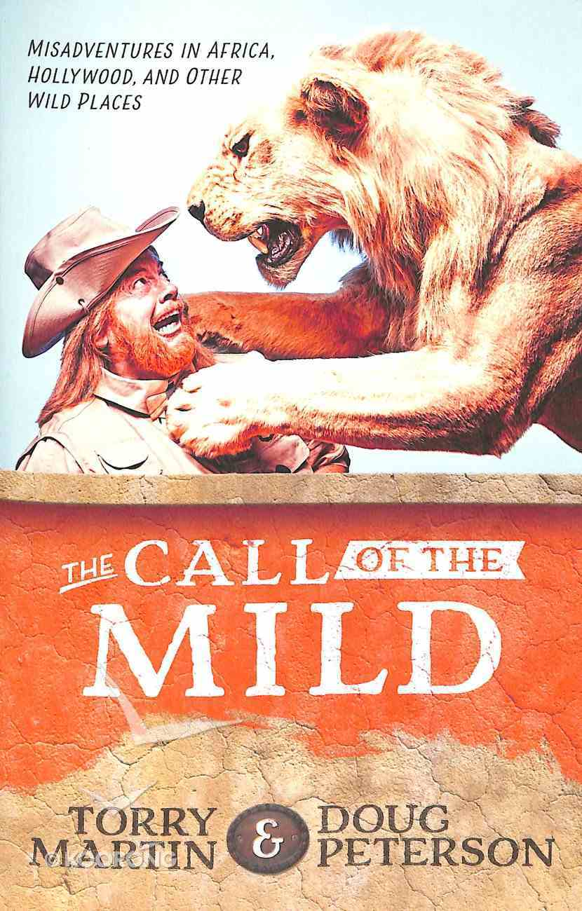 Call of the Mild: Misadventures in Africa, Hollywood, and Other Wild Places Paperback