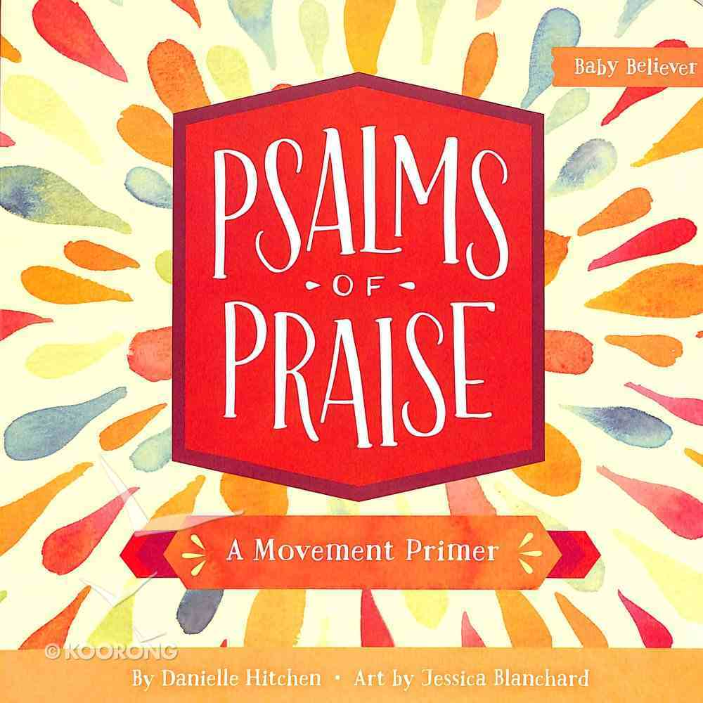 Psalms of Praise: A Movement Primer Board Book