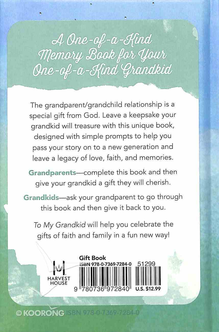 To My Grandkid: Memories and Wisdom From a Grandparent's Heart Hardback