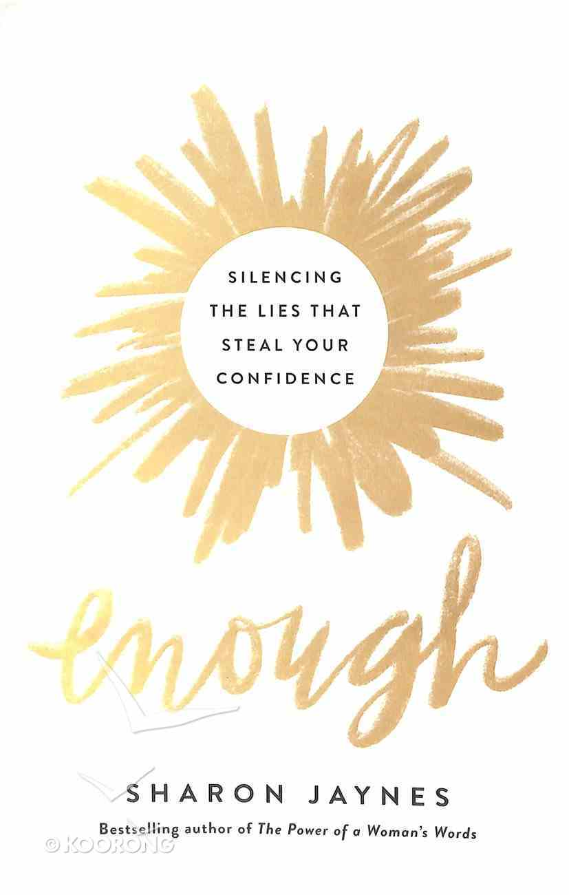 Enough: Silencing the Lies That Steal Your Confidence Paperback