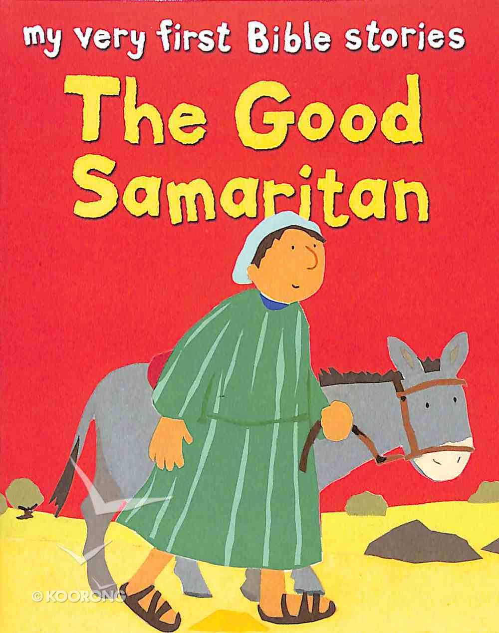 The Good Samaritan (My Very First Bible Stories Series) Paperback