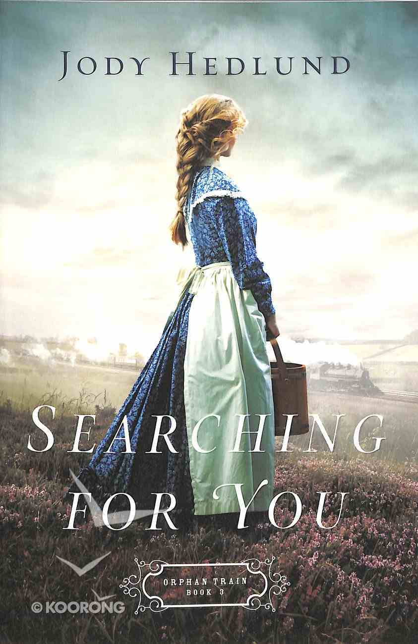 Searching For You (#03 in Orphan Train Series) Paperback