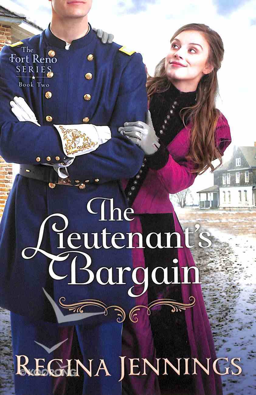 The Lieutenant's Bargain (#02 in Fort Reno Series) Paperback