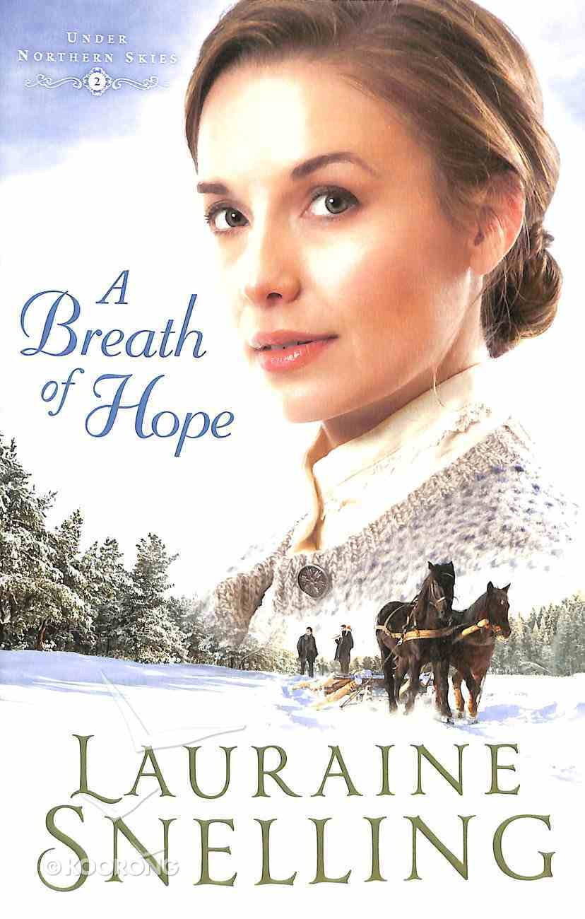 A Breath of Hope (#02 in Under Northern Skies Series) Paperback
