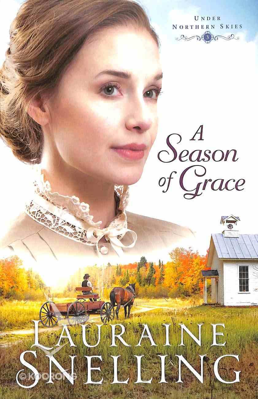 A Season of Grace (#03 in Under Northern Skies Series) Paperback