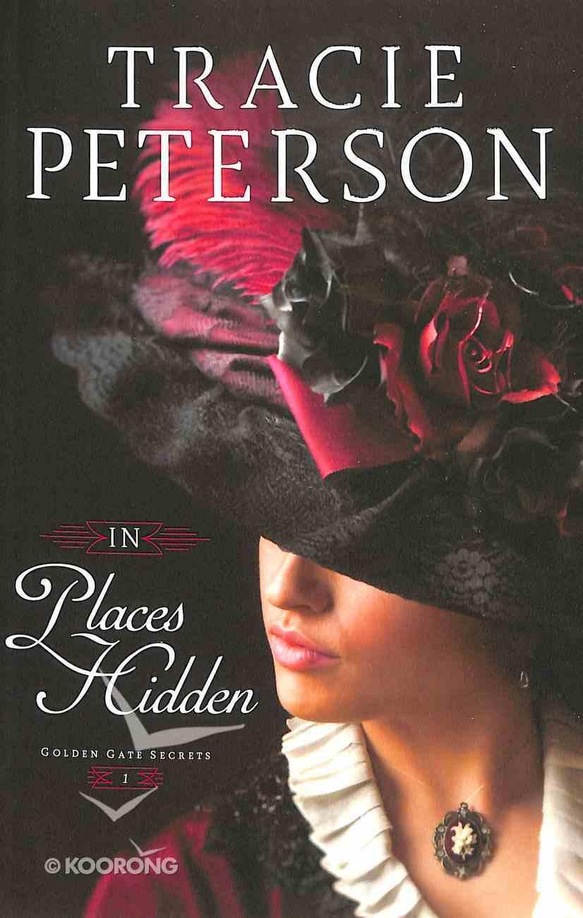 In Places Hidden (#01 in Golden Gate Secrets Series) Paperback