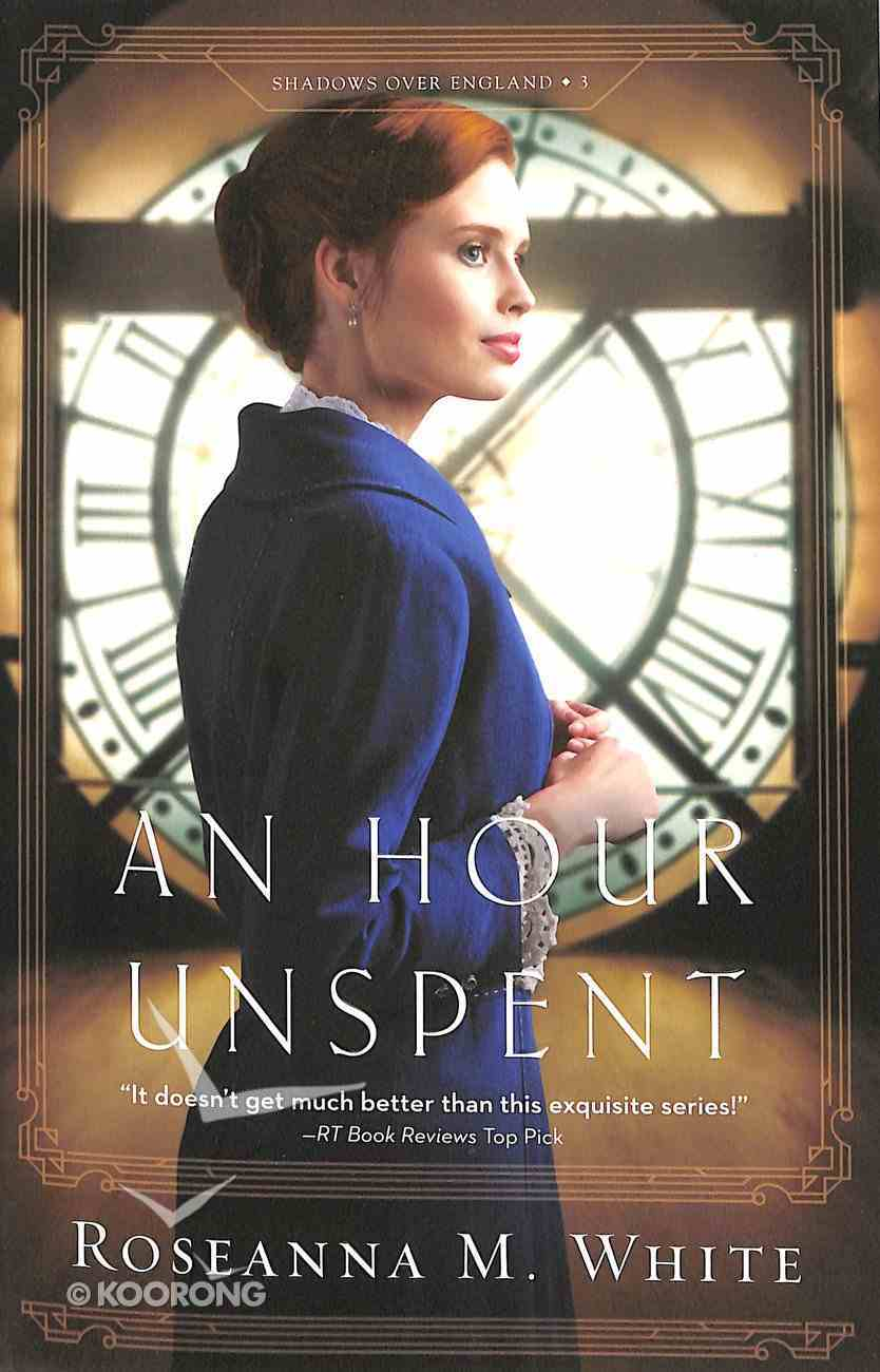 An Hour Unspent (#03 in Shadows Over England Series) Paperback