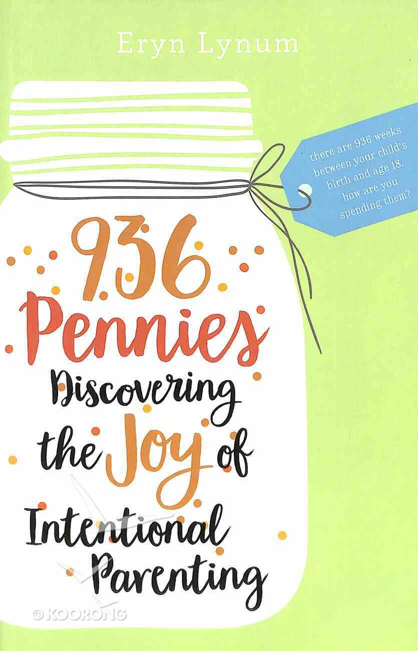 936 Pennies: Discovering the Joy of Intentional Parenting Paperback