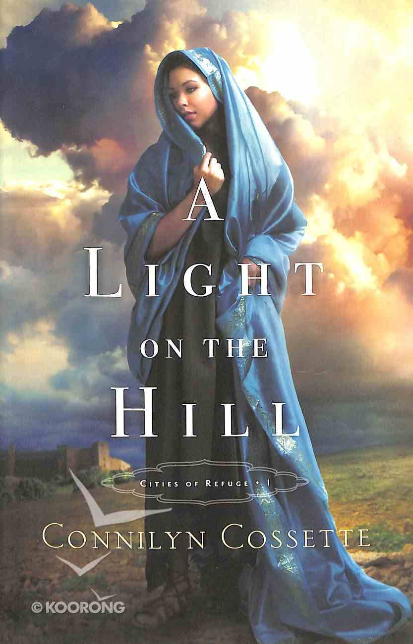 A Light on the Hill (#01 in Cities Of Refuge Series) Paperback