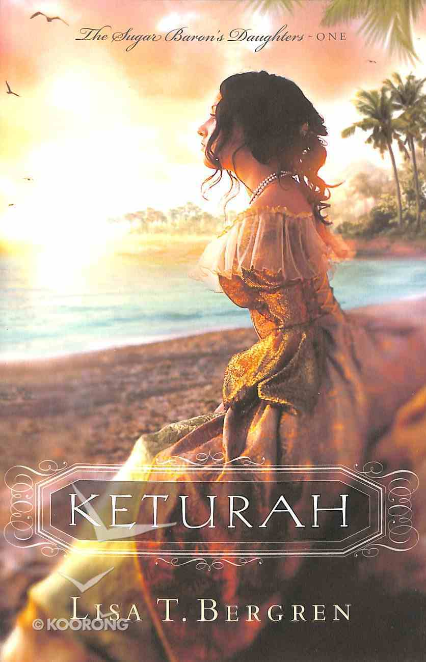 Keturah (#01 in Sugar Baron's Daughters Series) Paperback