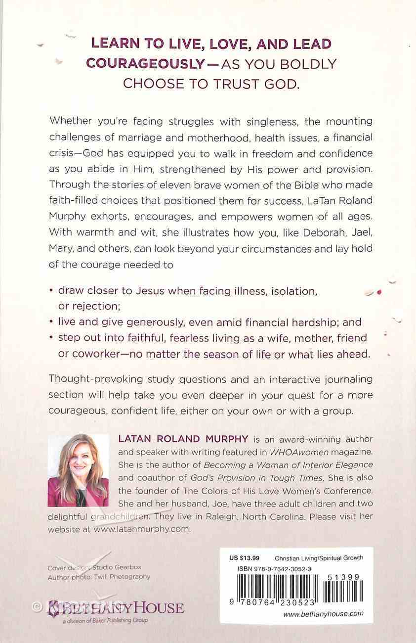 Courageous Women of the Bible: Leaving Behind Fear and Insecurity For a Life of Confidence and Freedom Paperback