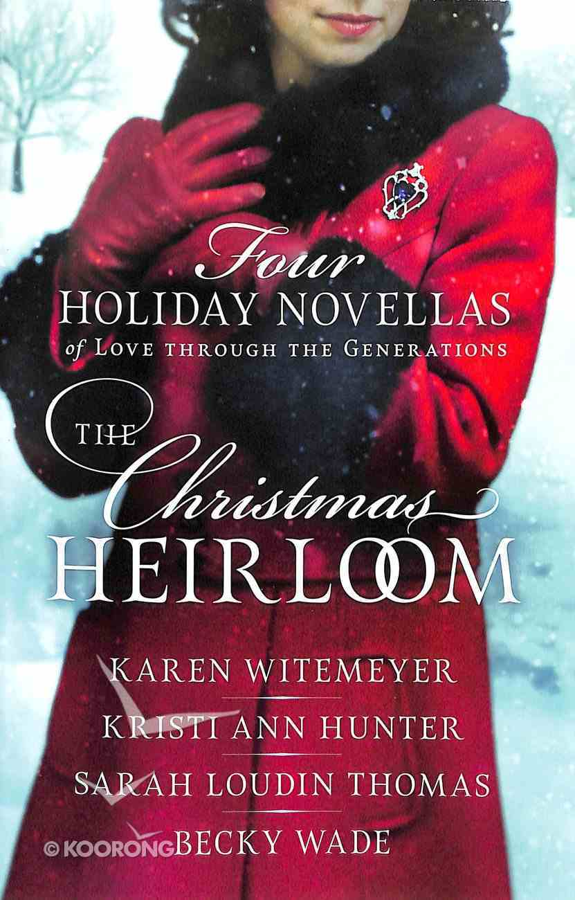 4in1: Heirloom, the - Four Romance Novellas of Love Through the Generations Paperback