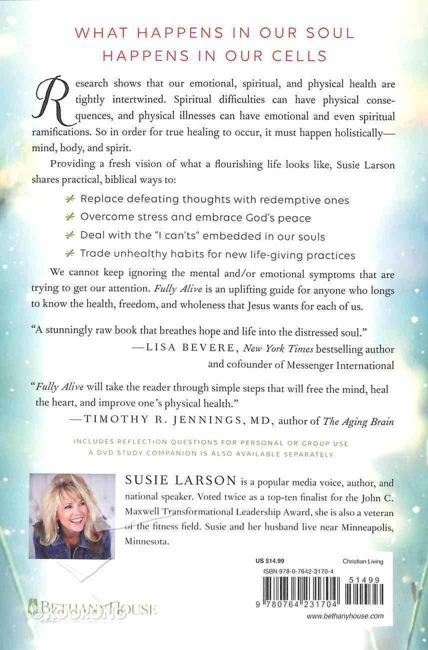 Fully Alive: Learning to Flourish--Mind, Body, & Spirit Paperback