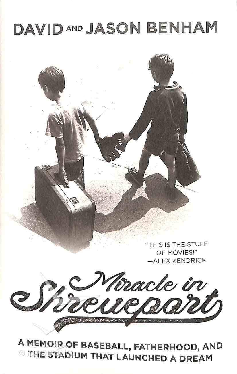 Miracle in Shreveport: The Memoir of Baseball, Fatherhood, and the Stadium That Launched a Dream Hardback