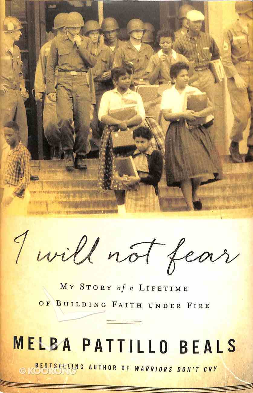 I Will Not Fear: My Story of a Lifetime of Building Faith Under Fire Hardback
