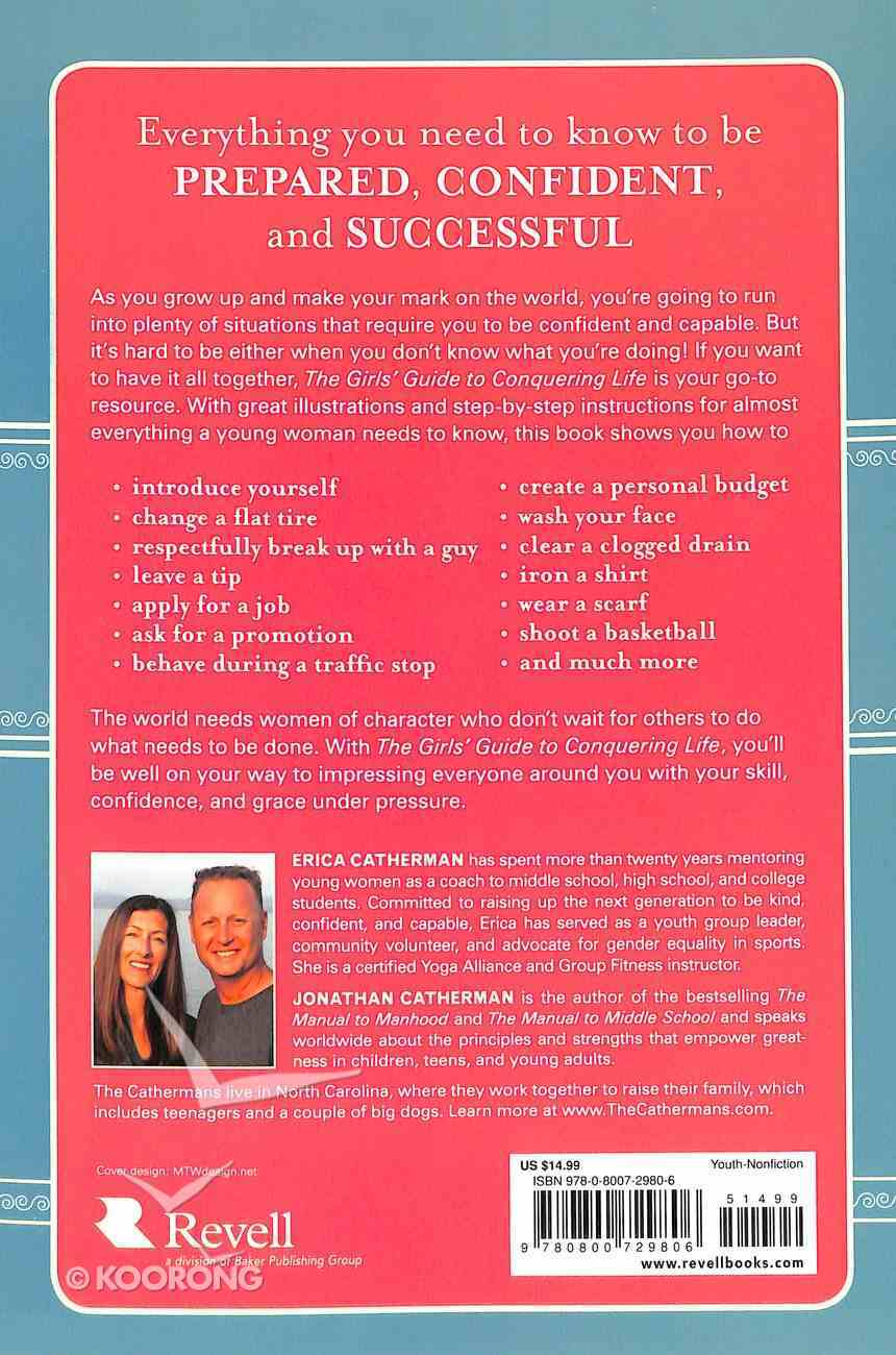 The Girls' Guide to Conquering Life: How to Ace An Interview, Change a Tire, Impress a Guy & 97 Other Skills You Need to Thrive Paperback