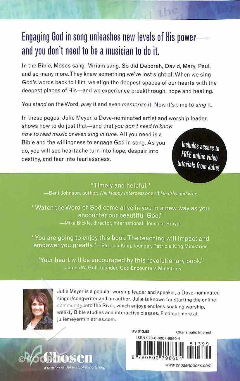 Singing the Scriptures: How All Believers Can Experience Breakthrough, Hope and Healing Paperback