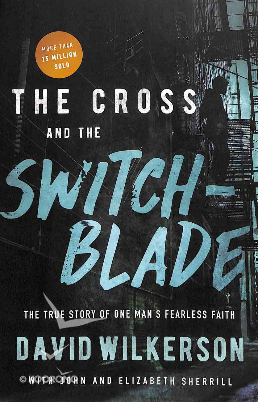 The Cross and the Switchblade: The True Story of One Man's Fearless Faith Paperback