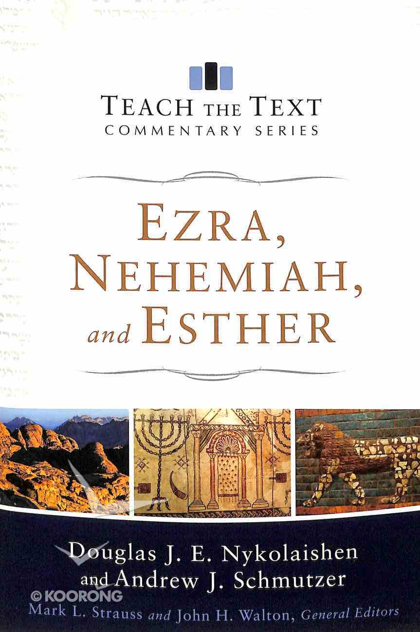 Ezra, Nehemiah, and Esther (Teach The Text Commentary Series) Paperback