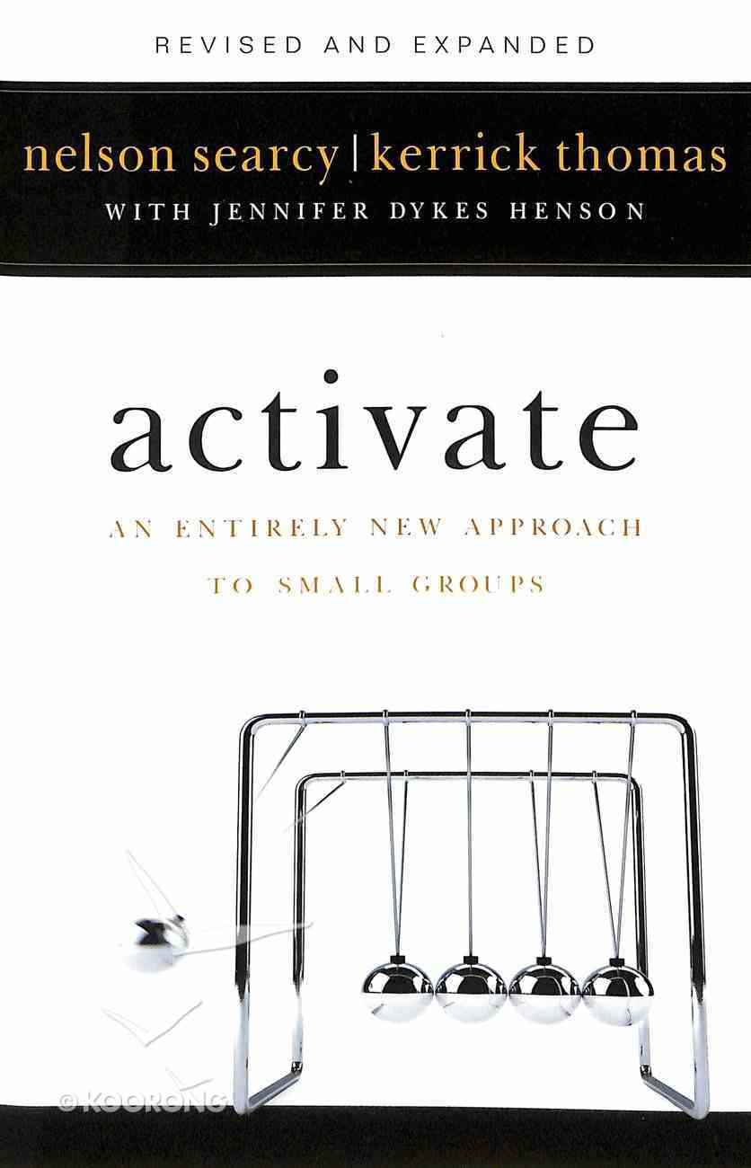 Activate: An Entirely New Approach to Small Groups Paperback