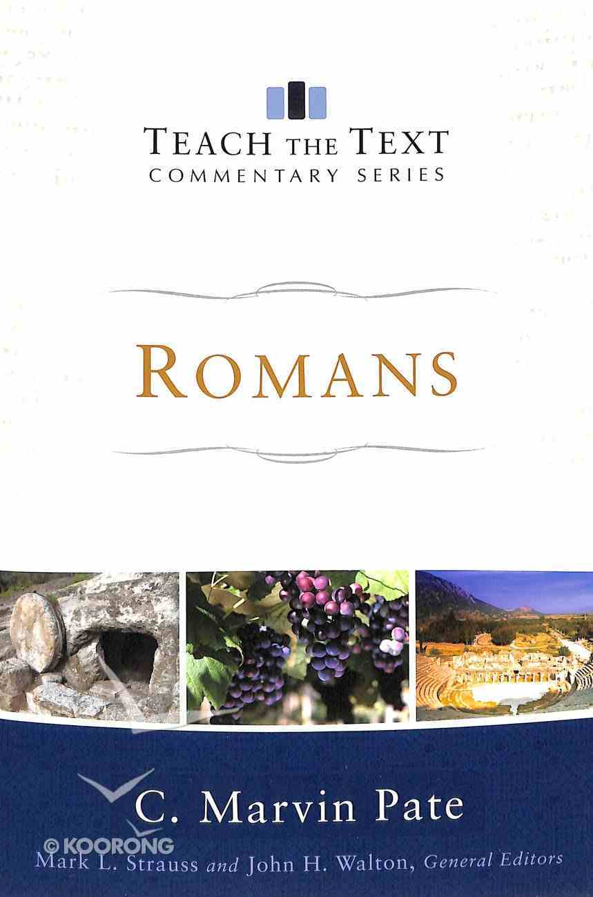 Romans (Teach The Text Commentary Series) Paperback