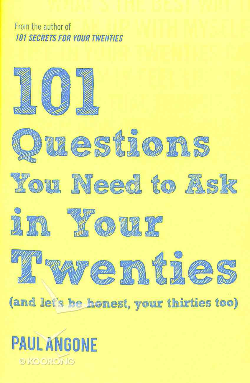 101 Questions You Need to Ask in Your Twenties: (And Let's Be Honest, Your Thirties Too) Paperback