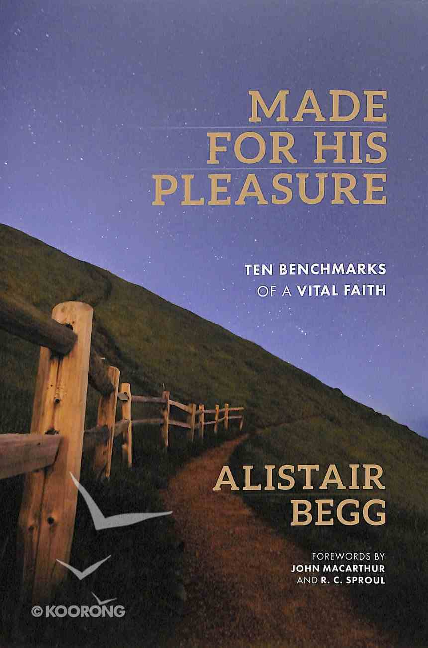 Made For His Pleasure: Ten Benchmarks of a Vital Faith Paperback
