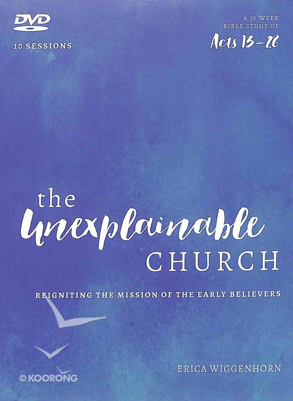 Unexplainable Church, the (A Study of Acts 13-28): Reigniting the Mission of the Early Believers (Dvd) DVD