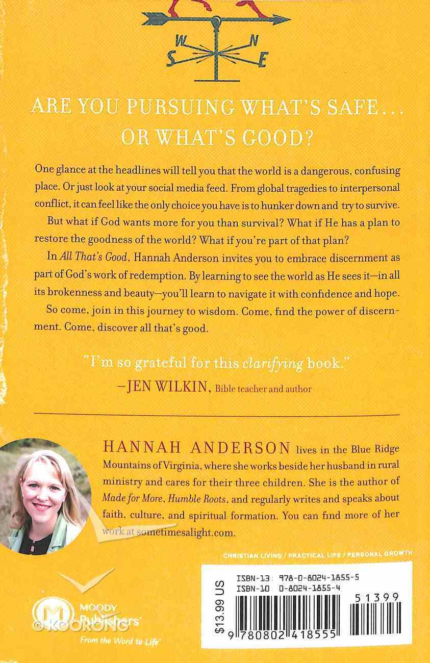 All That's Good: Recovering the Lost Art of Discernment Paperback