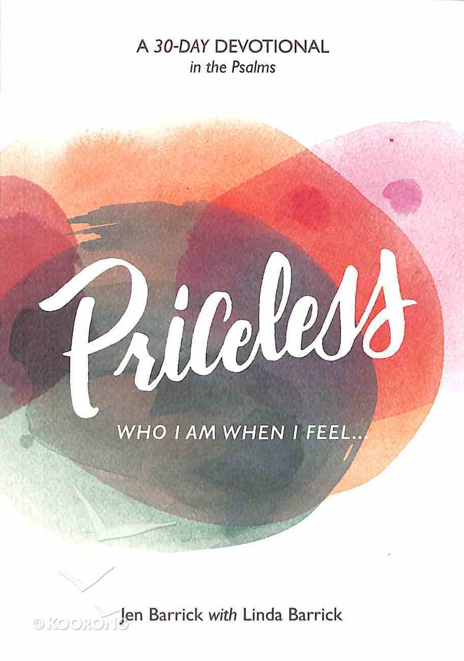 Priceless: Who I Am When I Feel . . . Paperback