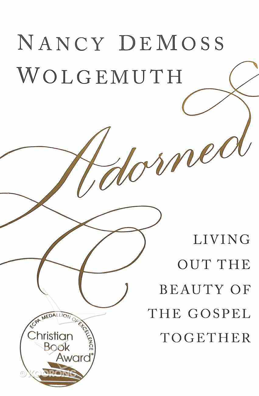 Adorned: Living Out the Beauty of the Gospel Together Paperback