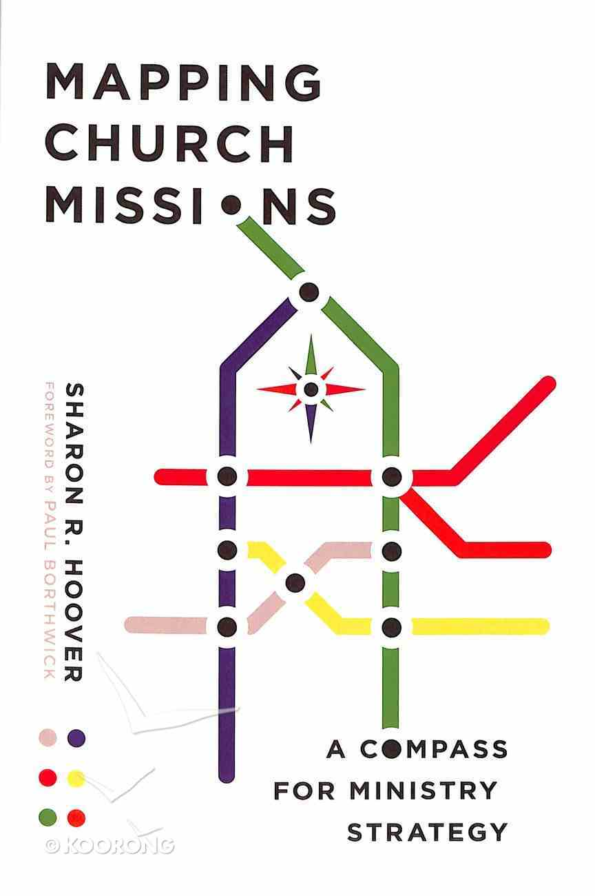 Mapping Church Missions: A Compass For Ministry Strategy Paperback