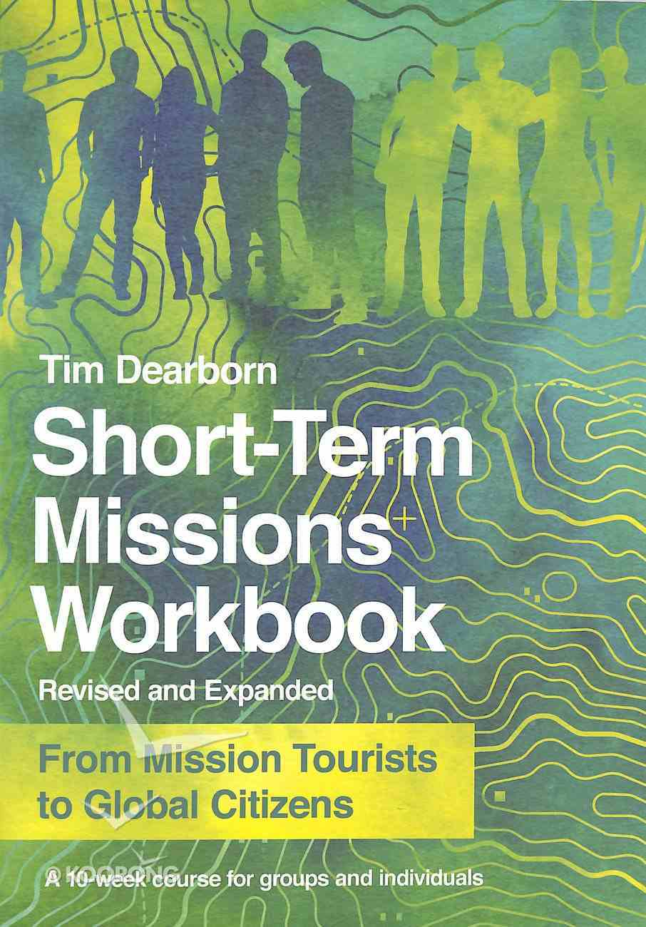 Short-Term Missions: From Mission Tourists to Global Citizens (Workbook) Paperback