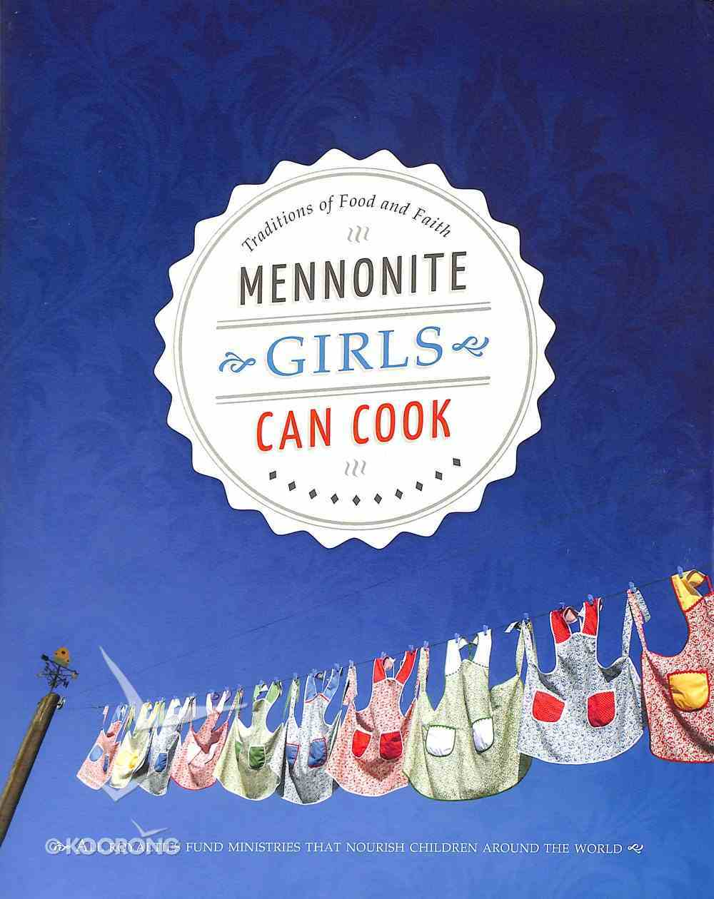 Mennonite Girls Can Cook Hardback