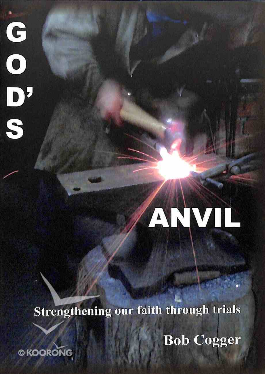 God's Anvil: Strengthening Our Faith During Trials Booklet