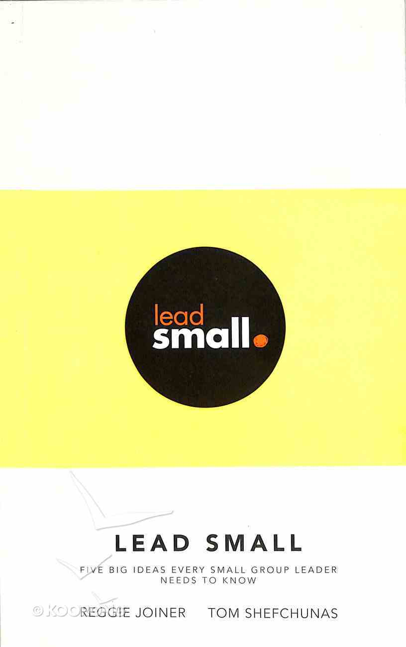 Lead Small: Five Big Ideas Every Small Group Leader Needs to Know Paperback