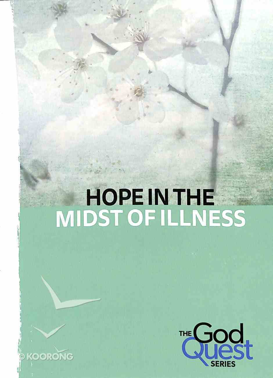Hope in the Midst of Illness (#03 in The God Quest Series) Booklet