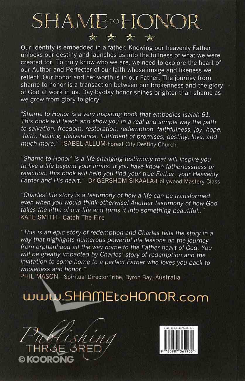 Shame to Honor: A Journey Into the Father's Heart Paperback