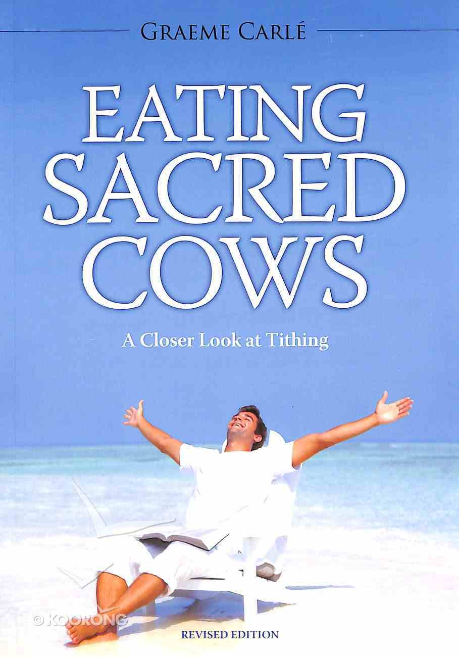Eating Sacred Cows: A Closer Look At Tithing Paperback