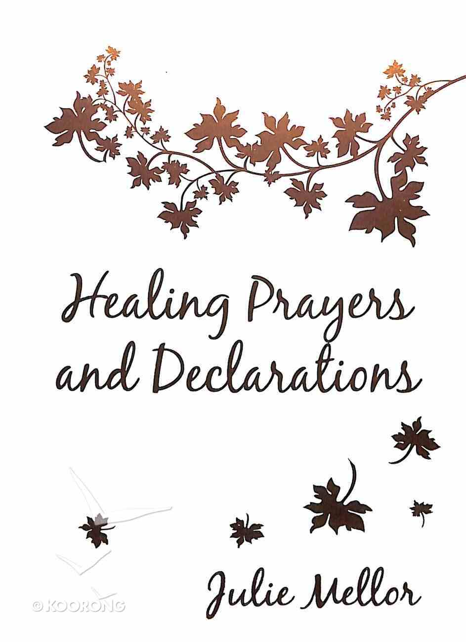 Healing Prayers and Declarations Paperback