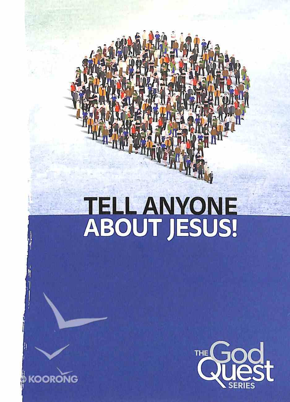 Tell Anyone About Jesus! (#10 in The God Quest Series) Booklet