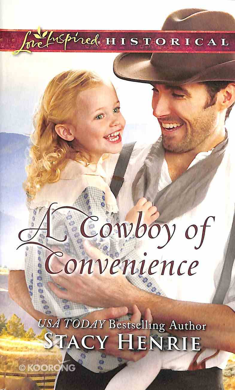 A Cowboy of Convenience (Love Inspired Series Historical) Mass Market